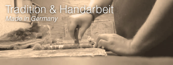 Tradition und Handarbeit - Made in Germany